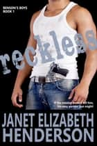 Reckless - Benson's Boys, #1 ebook by janet elizabeth henderson