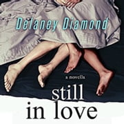 Still in Love audiobook by Delaney Diamond