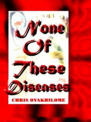 None of these Diseases ebook by Christ Embassy Int'l