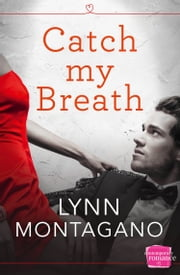 Catch My Breath (The Breathless Series, Book 1) ebook by Lynn Montagano