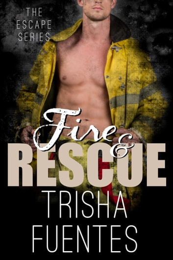 Fire & Rescue - Novella Two ebook by Trisha Fuentes