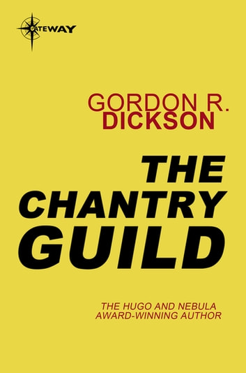 The Chantry Guild - The Childe Cycle Book 8 ebook by Gordon R Dickson