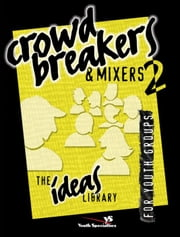 Crowd Breakers and Mixers 2 ebook by Youth Specialties