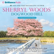 Dogwood Hill audiobook by Sherryl Woods