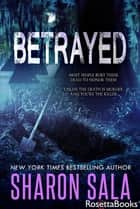 Betrayed ebook by Sharon Sala