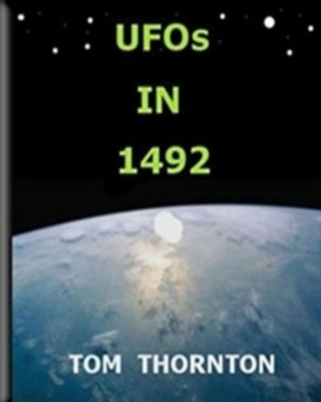 UFOs in 1492 ebook by Thomas Thornton