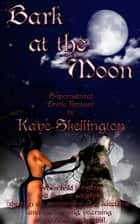 Bark at the Moon (Hot Demon Horror Sex) ebook by Kaye Skellington