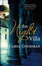The Night Villa ebook by Carol Goodman
