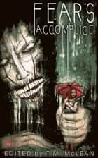 Fear's Accomplice ebook by T M McLean