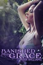 Banished from Grace ebook by Aria Williams
