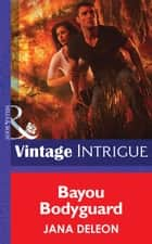 Bayou Bodyguard (Mills & Boon Intrigue) (Shivers, Book 12) ebook by Jana DeLeon