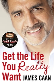 Get the Life You Really Want (Quick Reads) ebook by James Caan