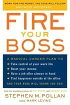 Fire Your Boss ebook by