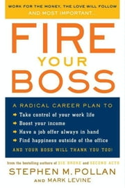 Fire Your Boss ebook by Stephen M. Pollan,Mark Levine