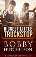 Biggest Little Truckstop ebook by bobby hutchinson