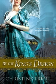 By the King's Design ebook by Christine Trent