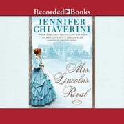 Mrs. Lincoln's Rival audiobook by Jennifer Chiaverini