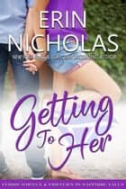 Getting to Her - Ferris Wheels & Fireflies in Sapphire Falls ebook by Erin Nicholas