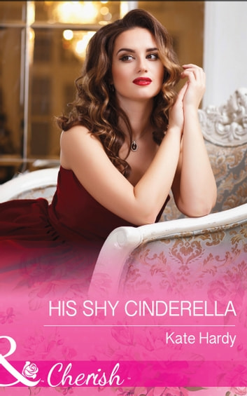 His Shy Cinderella (Mills & Boon Cherish) ebook by Kate Hardy