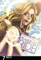 Maximum Ride: The Manga, Vol. 7 ebook by James Patterson, NaRae Lee