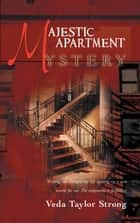 MAJESTIC APARTMENT MYSTERY ebook by Veda Taylor Strong