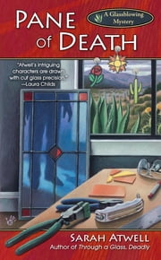 Pane of Death - A Glassblowing Mystery ebook by Sarah Atwell
