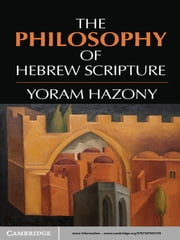The Philosophy of Hebrew Scripture ebook by Yoram Hazony