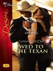 Wed to the Texan ebook by Sara Orwig