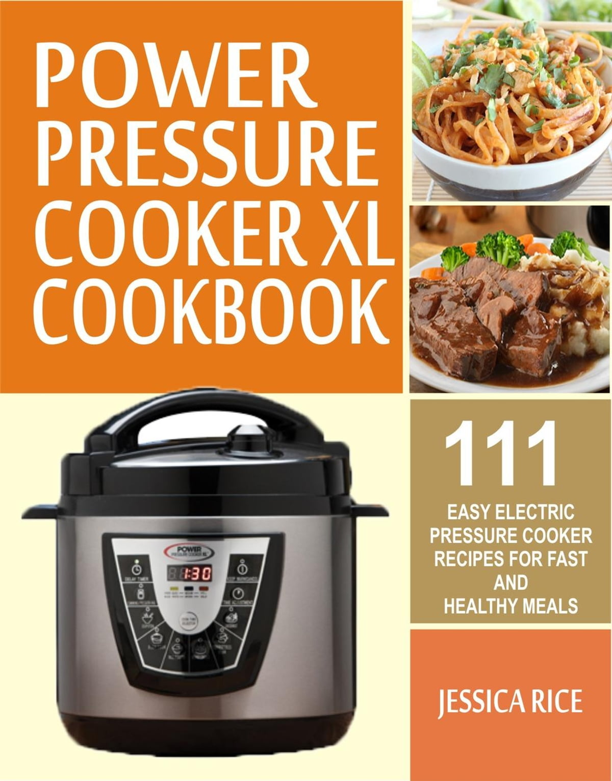 Power Pressure Cooker XL Cookbook: 111 Easy Electric Pressure Cooker Recipes  For Fast And Healthy Meals eBook by Jessica Rice - 9781386709558 | Rakuten  Kobo