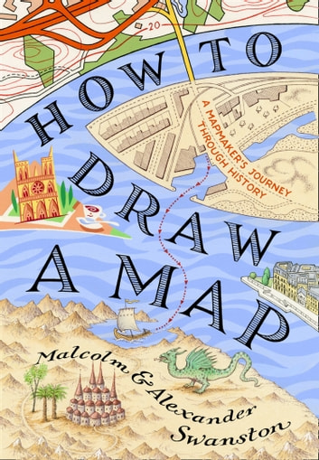 How to Draw a Map ebook by Malcolm Swanston,Alex Swanston