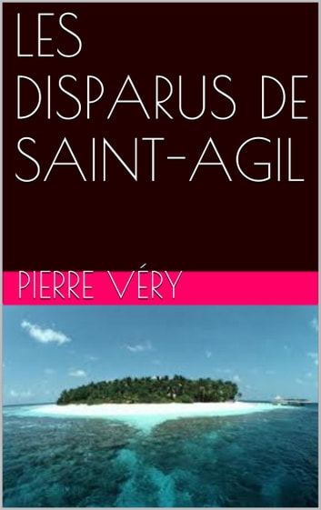 LES DISPARUS DE SAINT-AGIL ebook by Pierre Véry