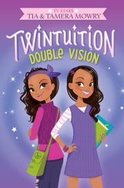 Twintuition: Double Vision ebook by Tia Mowry,Tamera Mowry