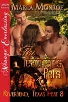 The Teacher's Pets ebook by Marla Monroe