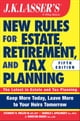 JK Lasser's New Rules for Estate, Retirement, and Tax Planning ebook by Harold I. Apolinsky,J. Winston Busby,Stewart H. Welch  III