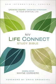 NIV Life Connect Study Bible - Growing Deeper, Growing Stronger in Your Spiritual Life ebook by Wayne Cordeiro