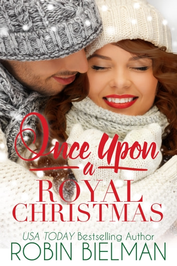 Once Upon a Royal Christmas ebook by Robin Bielman