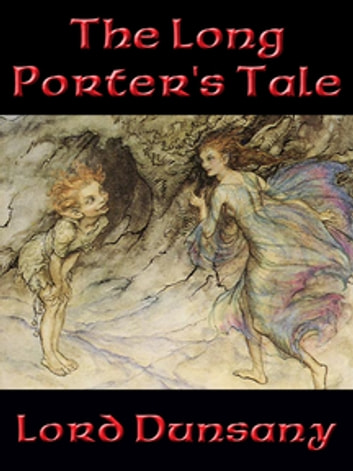The Long Porter's Tale ebook by Lord Dunsany