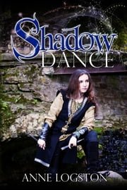 Shadow Dance ebook by Logston, Anne