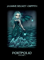 Jasmine Becket-Griffith - Portfolio Volume 1 ebook by Jasmine Becket-Griffith