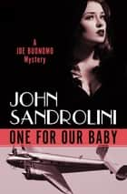 One for Our Baby ebook by John Sandrolini