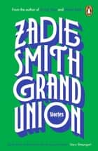 Grand Union ebook by Zadie Smith