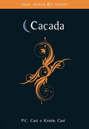 Caçada ebook by Cast, Kristin, Cast,...