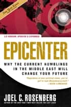 Epicenter 2.0 - Why the Current Rumblings in the Middle East Will Change Your Future ebook by