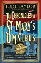 The Chronicles of St Mary's Omnibus: Three Extraordinary Adventures ebook by