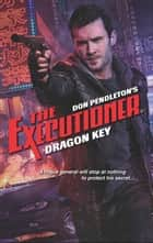 Dragon Key eBook by Don Pendleton