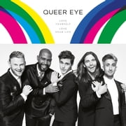 Queer Eye - Love Yourself, Love Your Life audiobook by Antoni Porowski, Tan France, Jonathan Van Ness,...
