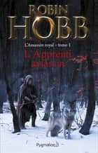 L'Assassin royal (Tome 1) - L'Apprenti assassin ebook by Robin Hobb, Arnaud Mousnier-Lompré