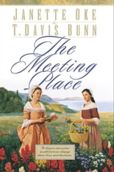 Meeting Place, The (Song of Acadia Book #1) ebook by Janette Oke,T. Davis Bunn