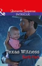 Texas Witness (Mills & Boon Intrigue) (Cattlemen Crime Club, Book 5) 電子書 by Barb Han