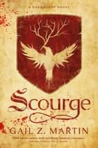 Scourge - A Darkhurst Novel ebook by Gail Z. Martin